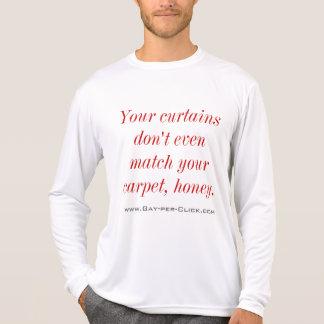 """""""Ihre Vorhänge tun nicht einmal. """" T-Shirt"""