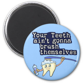 Ihre Zähne Aint, das geht, sich zu bürsten Runder Magnet 5,7 Cm