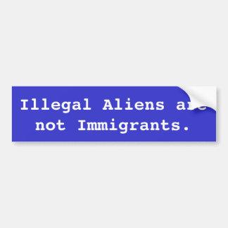 Illegale Außerirdische ist nicht Immigranten Autoaufkleber
