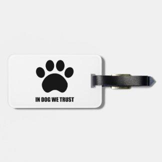 Im Hund vertrauen wir Gepäckanhänger