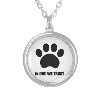 Im Hund vertrauen wir Halskette