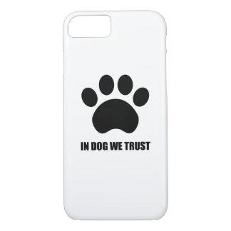 Im Hund vertrauen wir iPhone Fall iPhone 8/7 Hülle