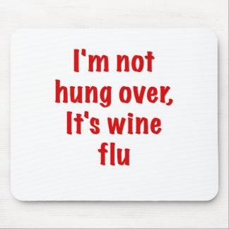 Im nicht Hung über seiner Wein-Grippe Mousepad