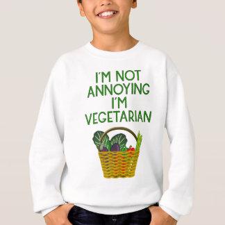 I'm Not Annoying I'm Vegetarian Vegetarier Veggie Sweatshirt