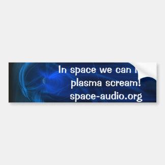 Im Raum können wir Plasma hören zu schreien! Autoaufkleber