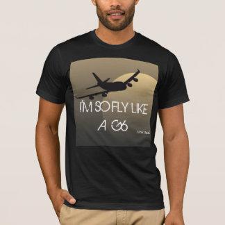 IM SO FLIEGE WIE A G6 T-Shirt