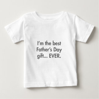 Im-the-best-fathers-day-gift-fut-gray.png Baby T-shirt