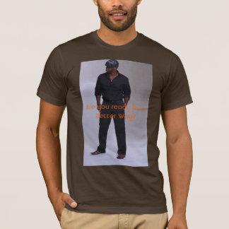 IMG_7998, sind Sie zu einer besseren Weise bereit? T-Shirt