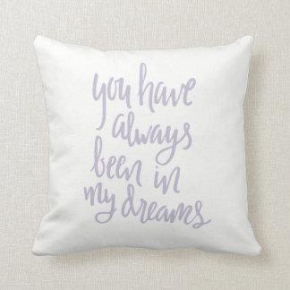 Immer in meinem Traum-Kissen Kissen