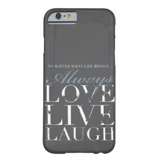 Immer Liebe, Live, Lachen - Grunge-graue Abdeckung Barely There iPhone 6 Hülle