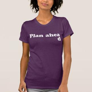 Immer Plan voran T-Shirt