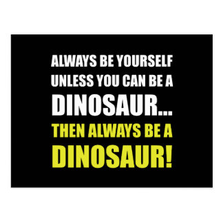 Immer sich es sei denn Dinosaurier Postkarte