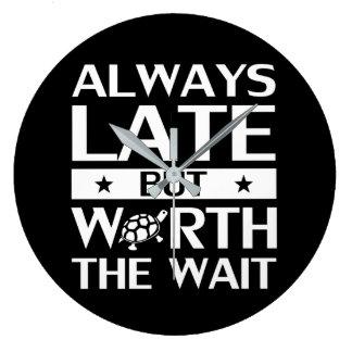 Immer spät aber wert die Wartezeit-SelbstLiebe Große Wanduhr