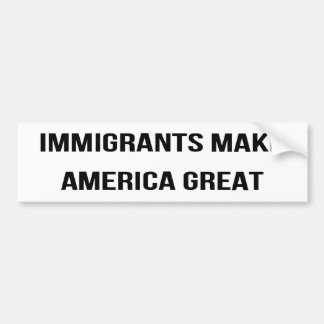 Immigranten lassen Amerika groß - USA-Protest Autoaufkleber