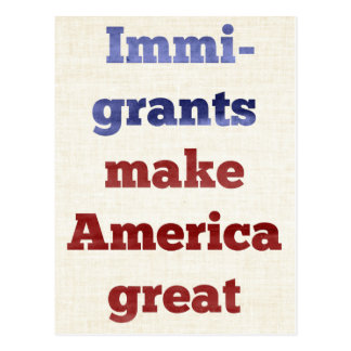 Immigranten machen Amerika groß Postkarte