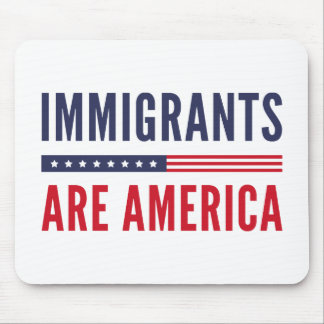 Immigranten sind Amerika Mousepad