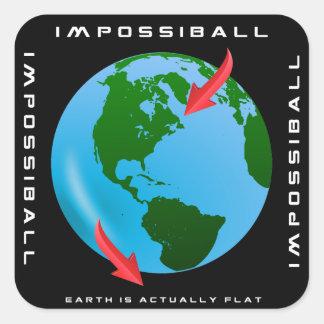 IMPOSSIBALL - Erde ist wirklich flach Quadratischer Aufkleber
