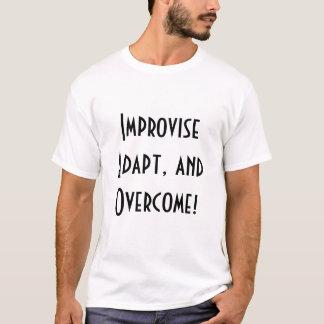 Improvisieren Sie, passen Sie sich an und T-Shirt