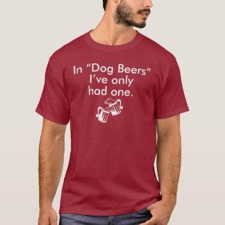 """""""IN DEN HUNDEbieren"""" habe ich NUR EIN GEHABT T-Shirt"""