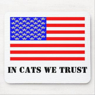 In den Katzen vertrauen wir Mousepad
