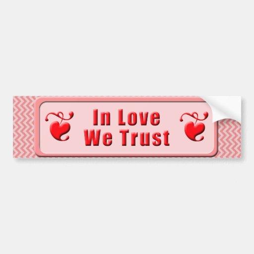 In der Liebe vertrauen wir Auto Sticker