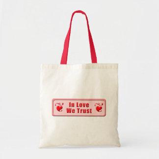 In der Liebe vertrauen wir Budget Stoffbeutel