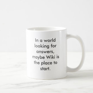 In einer Welt, die nach Antworten, möglicherweise Kaffeetasse