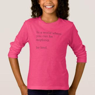 In einer Welt, in der Sie sein können, ist alles T-Shirt