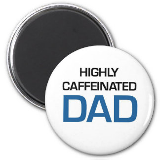 In hohem Grade Caffeinated Vati Runder Magnet 5,7 Cm