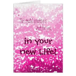 In Ihrem neuen Leben! Schatten der Rosagrußkarte Karte