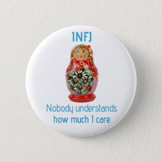"""INFJ Knopf: """"Niemand versteht, wie viel ich mich Runder Button 5,7 Cm"""