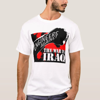 Ingenieure gegen den Krieg im Irak T-Shirt