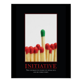Initiative Demotivational Plakate