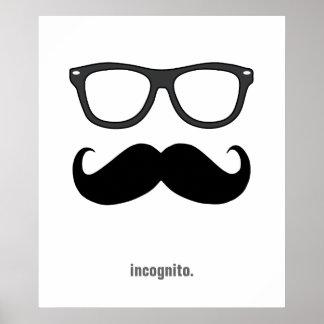 inkognito - lustiger Schnurrbart und Sonnenbrille Poster