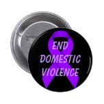 Inländische Gewalt des Endes Anstecknadelbuttons