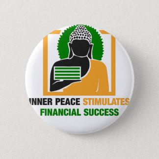 Innerer Frieden regt Finanzerfolg an Runder Button 5,7 Cm