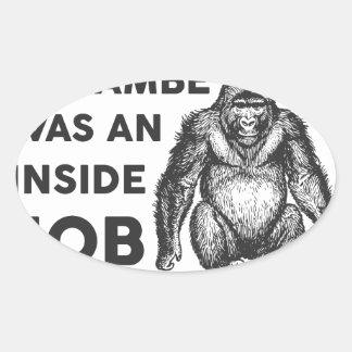 Insider-Job Harambe Ovaler Aufkleber