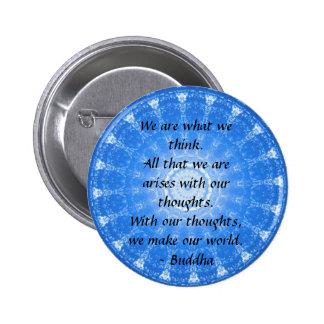 INSPIRATIONAL buddhistisches Zitat, Sprichwort Runder Button 5,1 Cm