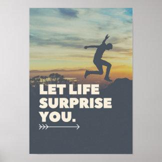 Inspirational gelassene Leben-Überraschung Sie Poster