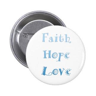 Inspirational Glaube, Hoffnung, Liebe Button