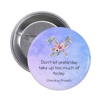 Inspirierend Cherokee Sprichwort mit Tomahawk Runder Button 5,7 Cm