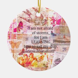 Inspirierend Louisa kann Alcott STURM-Zitat Keramik Ornament
