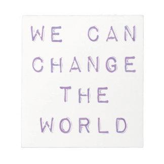 Inspirierend 'Sie können das world ändern Notizblock