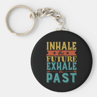 Inspirierend Zitat inhalieren Zukunft ausatmen Schlüsselanhänger
