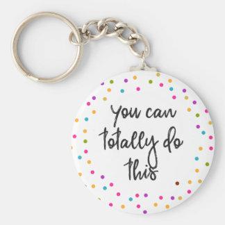 Inspirierend Zitat können Sie es total tun Schlüsselanhänger