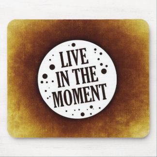 """Inspirierend Zitat """"leben im Moment """" Mauspad"""