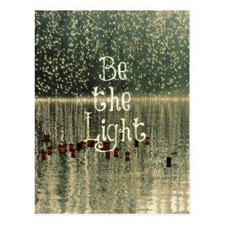 Inspirierend Zitat: Seien Sie das Licht Postkarten
