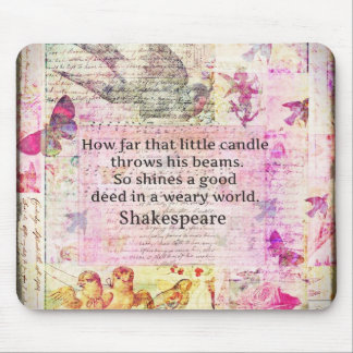 Inspirierend Zitat Shakespeare über gute Taten Mousepad