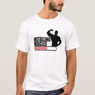Installierung der Muskeln! T-Shirt