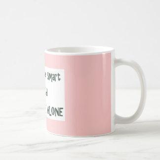 Intelligent verlassen Sie mich allein Kaffeetasse